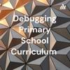 Debugging Primary School Curriculum  artwork