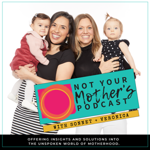 Not Your Mother's Podcast with Sonnet and Veronica