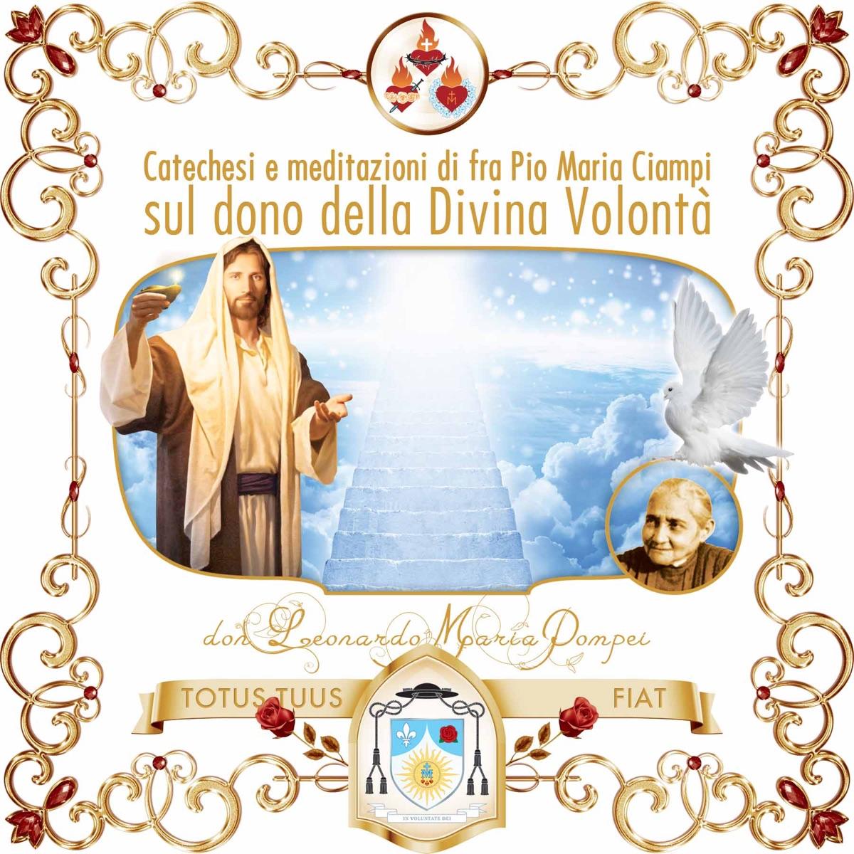 Catechesi e meditazioni sulla Divina Volontà di Fra' Pio Maria Ciampi