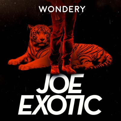 Joe Exotic: Tiger King:Wondery