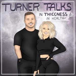 Turner Talks: In Thiccness & In Health