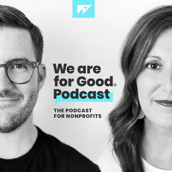 We Are For Good Podcast