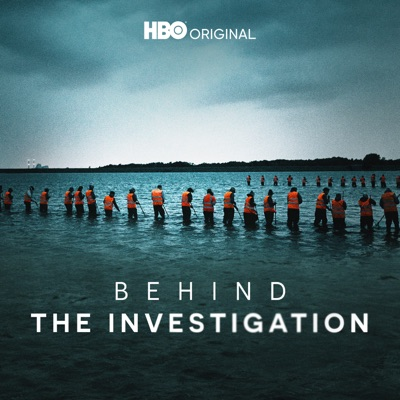 Behind The Investigation Podcast:HBO