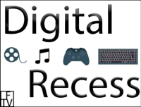 Digital Recess - Gaming, Movies, Music podcast
