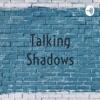 Talking Shadows artwork