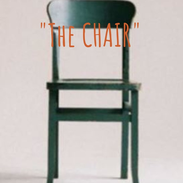 """""""The CHAIR"""""""