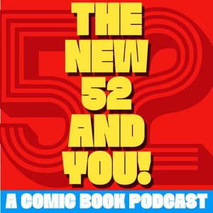 The New 52 and You!
