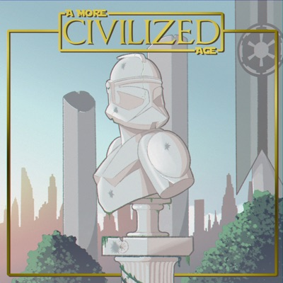 A More Civilized Age: A Clone Wars Podcast:A More Civilized Age
