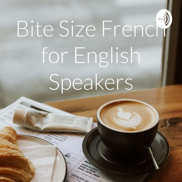 Bite Size French for English Speakers
