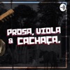 Prosa, Viola & Cachaça