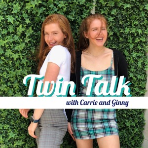 Twin Talk with the Carrie and Ginny