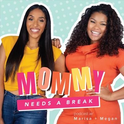 Mommy Needs a Break Podcast:Megan Thomas and Marisa Johnson