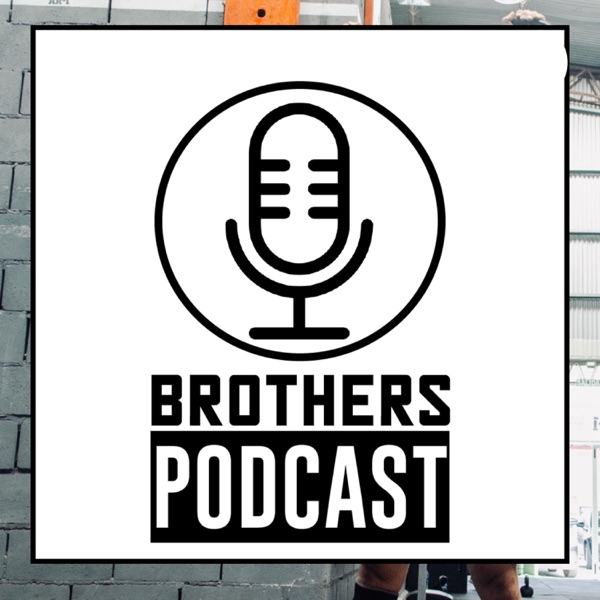 Brothers Podcast