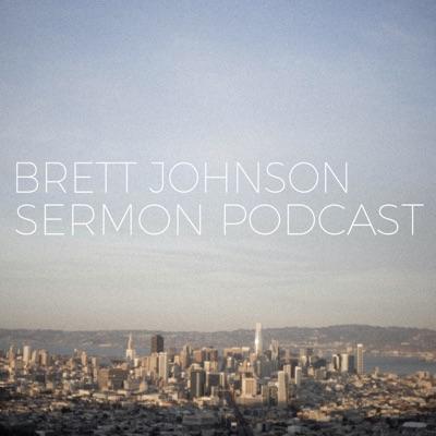 Brett Johnson Sermon Podcast