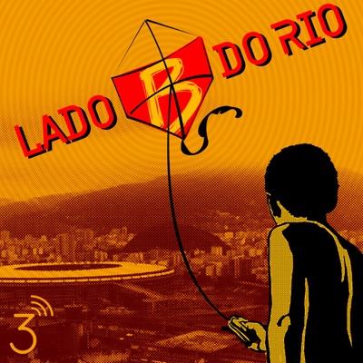 Lado B do Rio:Central 3 Podcasts