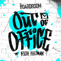 The Boardroom: Out of Office podcast