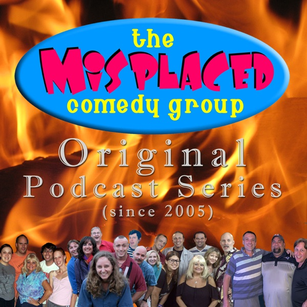 Misplaced Comedy Group Podcasts