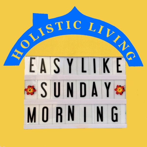 Easy Like Sunday Morning Holistic Living Mind body quietening. Create Serenity homes Space - sacred space within space