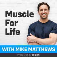 Muscle for Life with Mike Matthews