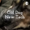 Old Dog New Tech