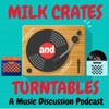 Milk Crates and Turntables. A Music Discussion Podcast artwork