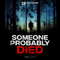 Someone Probably Died podcast