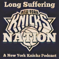 Long Suffering: A New York Knicks Podcast