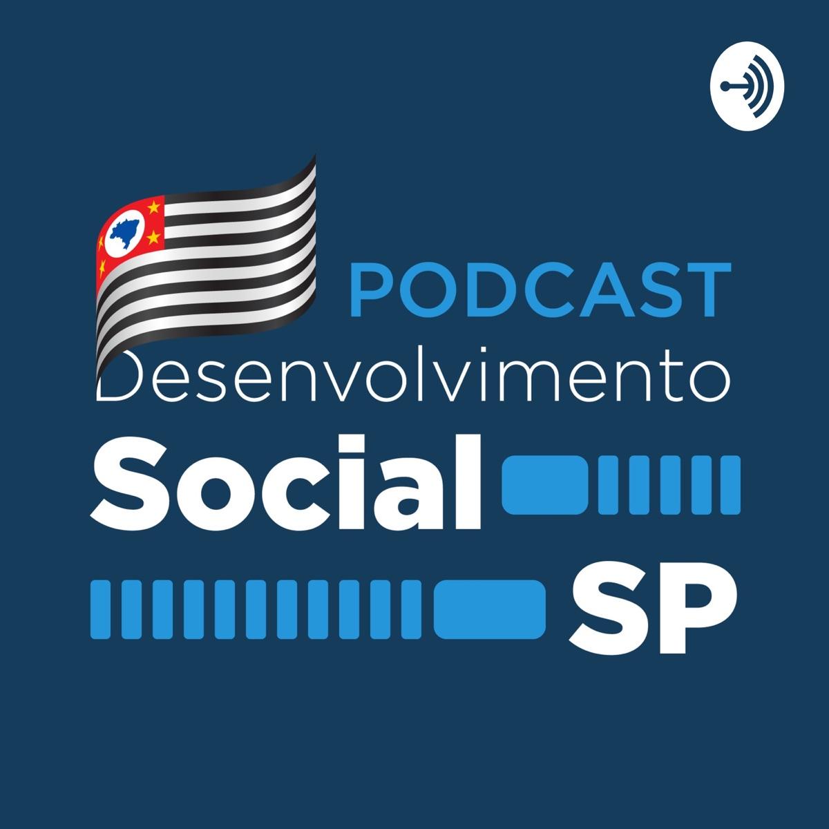 Podcast Desenvolvimento Social SP