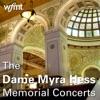 The Dame Myra Hess Memorial Concerts   WFMT