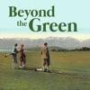 Beyond the Green artwork