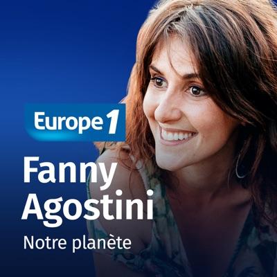 Notre planète - Fanny Agostini:Europe 1