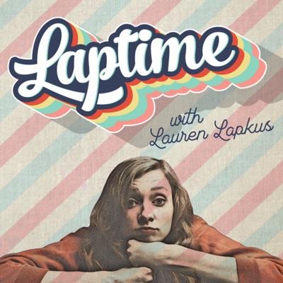 LAPTIME with Lauren Lapkus:Laptime
