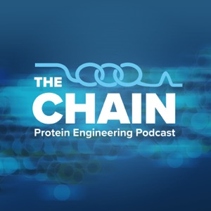 The Chain: Protein Engineering Podcast