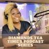DIAMONDS TEA TIME's Podcast Series artwork