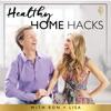 Healthy Home Hacks Podcast artwork