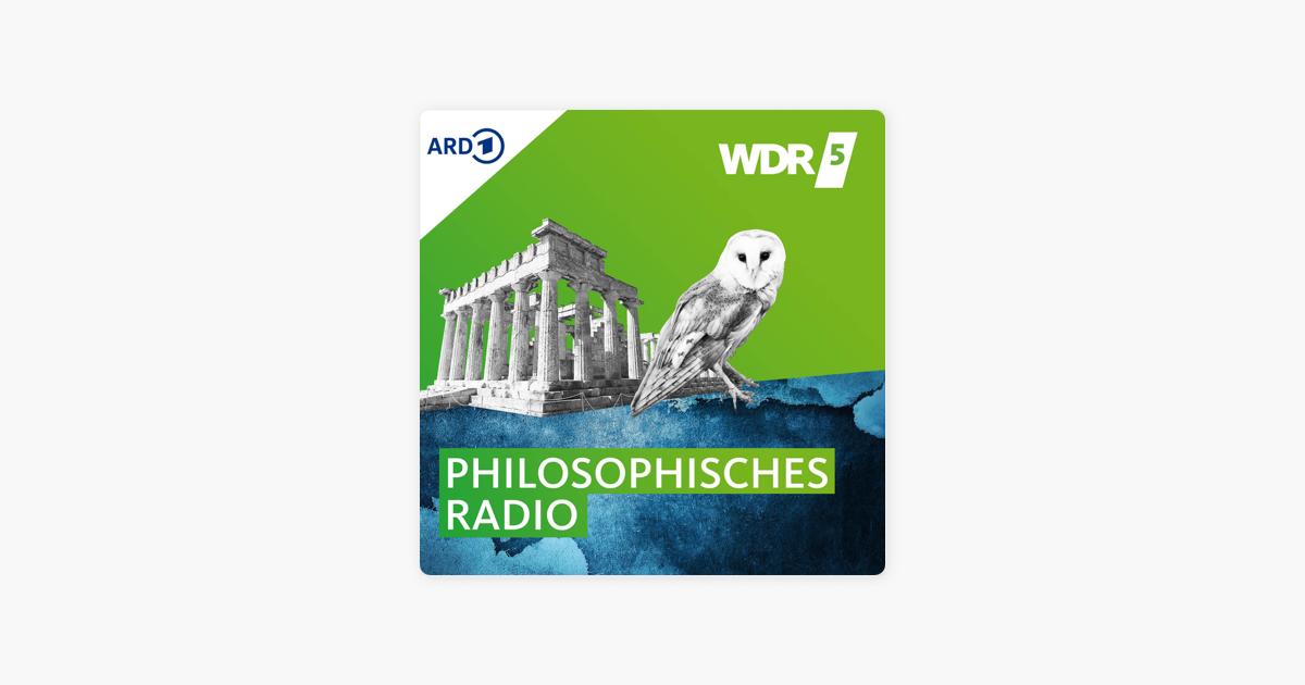 Wdr5 Podcast Philosophisches Radio