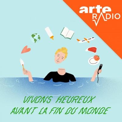 Vivons heureux avant la fin du monde:ARTE Radio