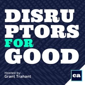 Disruptors for GOOD | Social Entrepreneurs