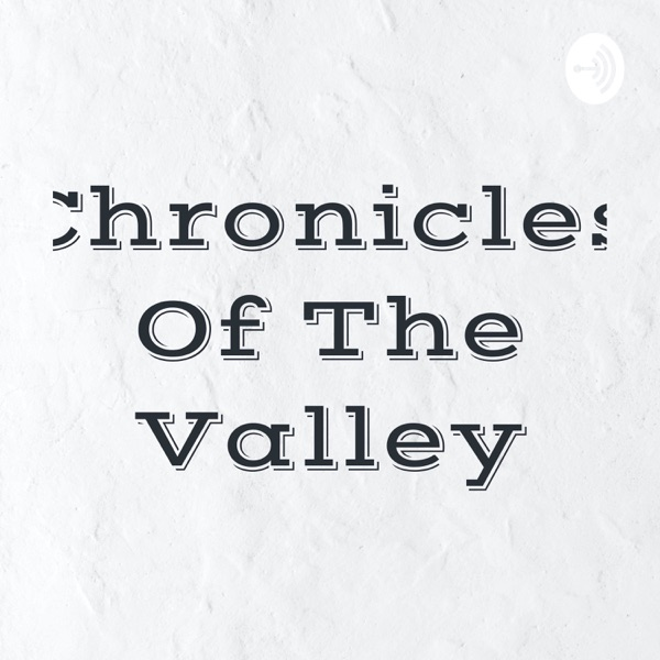 Chronicles Of The Valley