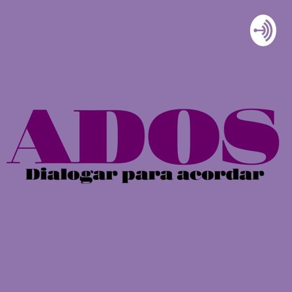 ADOS: Dialogar para acordar