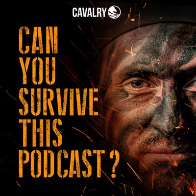 Can You Survive This Podcast?:Cavalry Audio