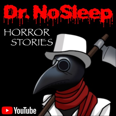 Dr. NoSleep | Scary Horror Stories:Dr. NoSleep Productions