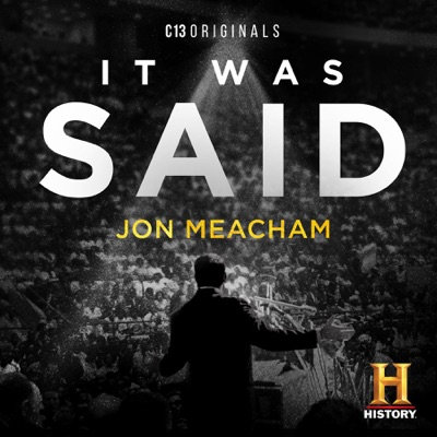 It Was Said:C13Originals | Jon Meacham | HISTORY