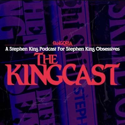 The Kingcast:FANGORIA Podcast Network