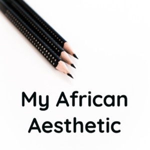 My African Aesthetic