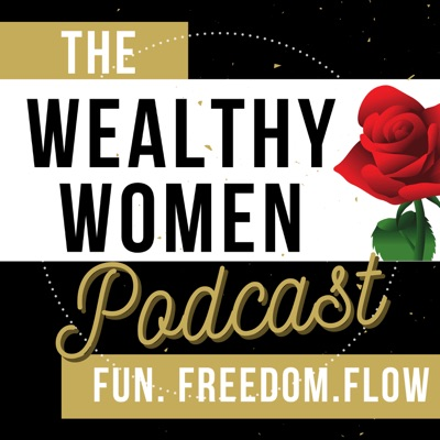 The Wealthy Women Podcast