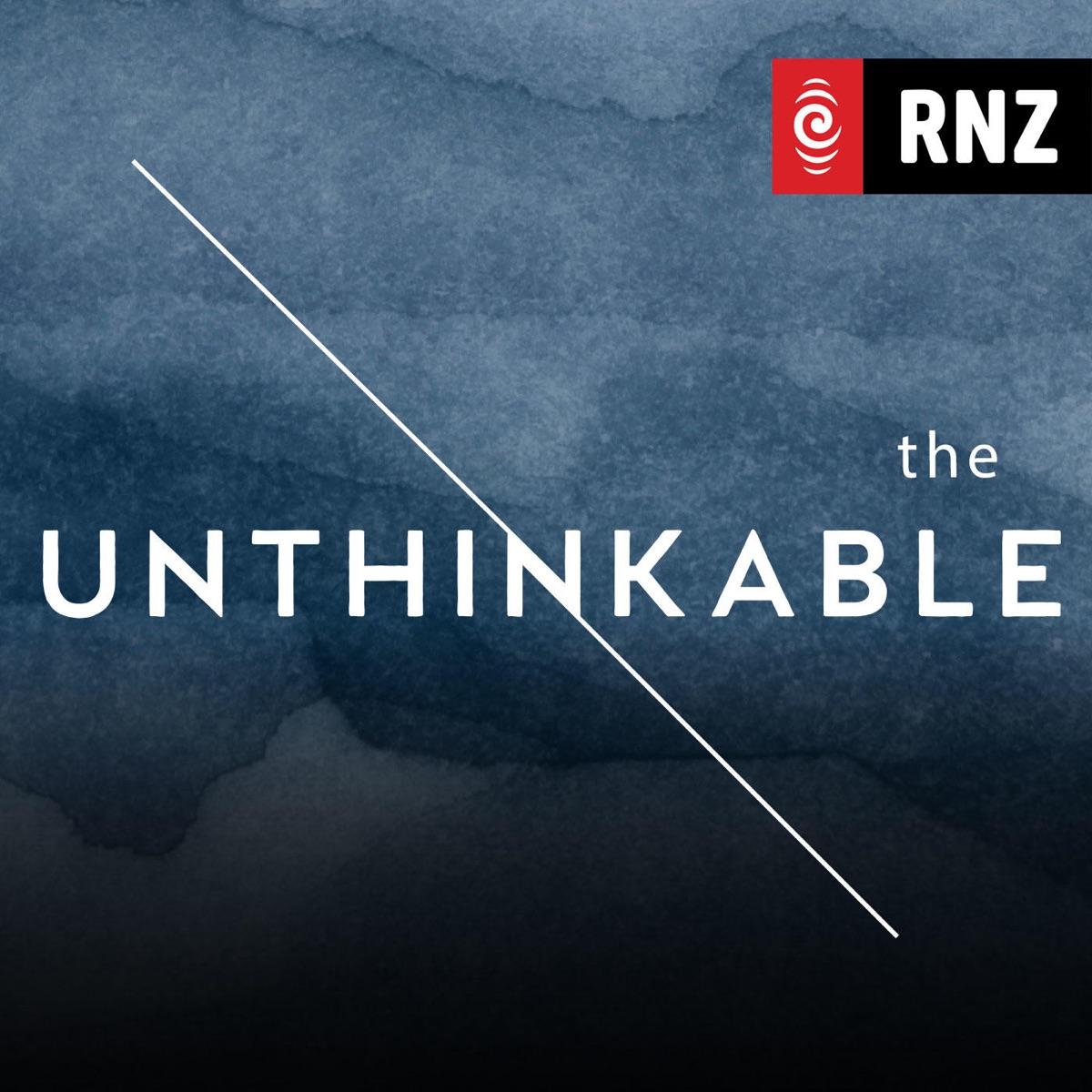 RNZ: The Unthinkable