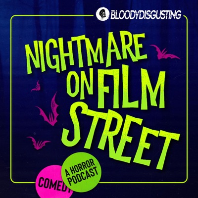 Nightmare on Film Street - A Horror Movie Podcast:Bloody Disgusting Podcast Network