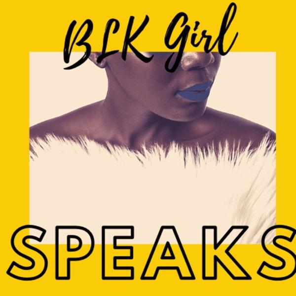 Blk Girl Speaks