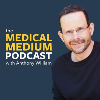 Medical Medium Podcast:Anthony William